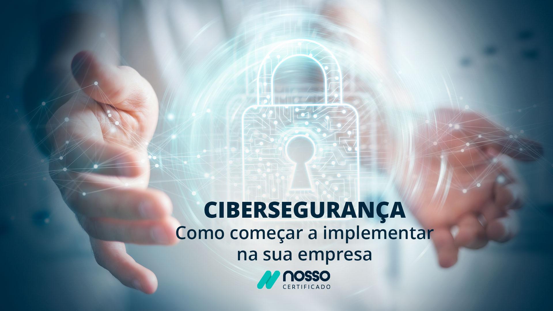Cibersegurança---Como-começar-a-implementar-na-sua-empresa